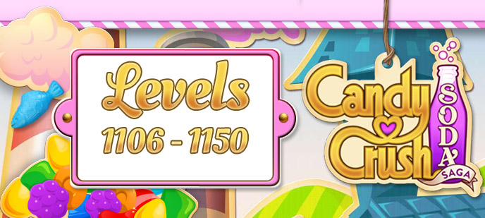 Candy Crush Soda Saga Levels 1106 to 1150 Guide