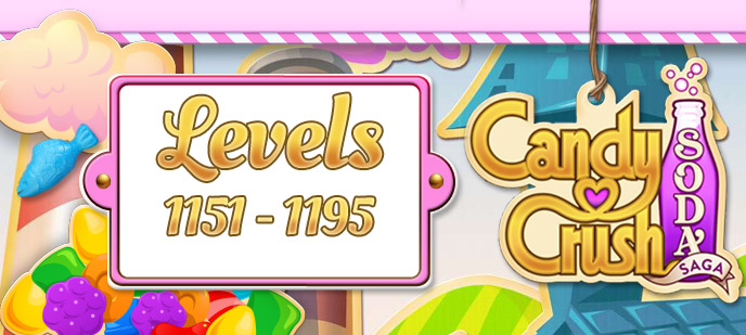 Candy Crush Soda Saga Levels 1151 to 1195 Guide