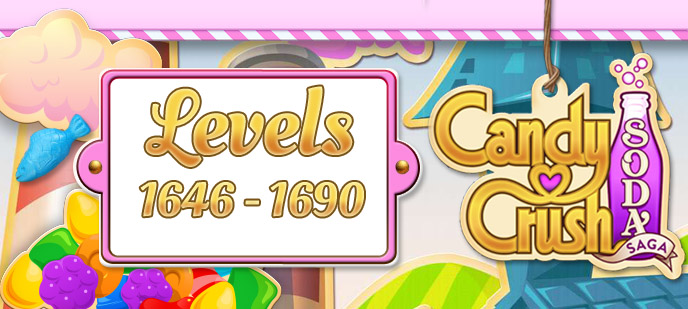 Candy Crush Soda Saga Levels 1646 to 1690 Guide