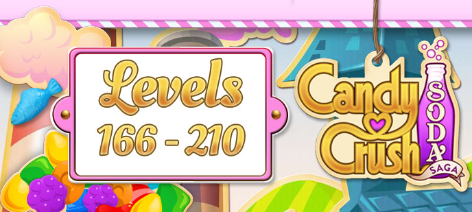 Candy Crush Soda Saga Levels 166 to 210 Guide
