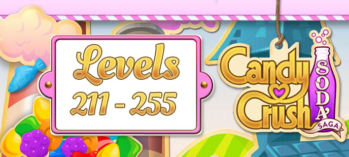 Candy Crush Soda Saga Levels 211 to 255 Guide
