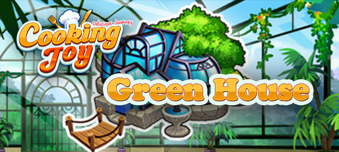 Cooking Joy – Delicious Journey Green House Level Guide