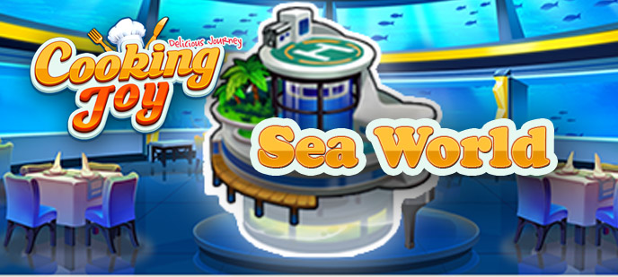 Cooking Joy – Delicious Journey Sea World Level Guide