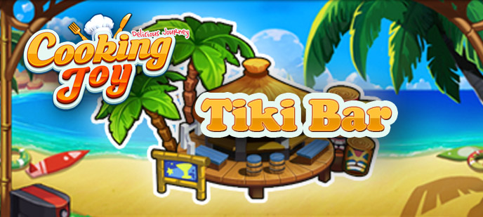 Cooking Joy – Delicious Journey Tiki Bar Level Guide