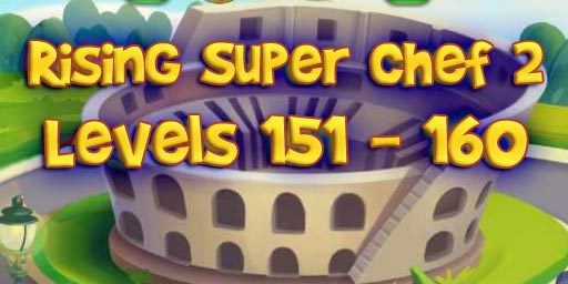 Rising Super Chef 2 – Level 151 – 160 Guide
