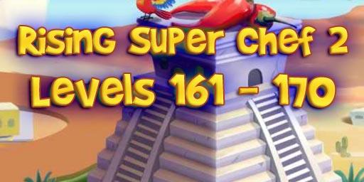 Rising Super Chef 2 – Level 161 – 170 Guide