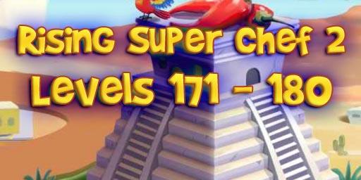 Rising Super Chef 2 – Level 171 – 180 Guide