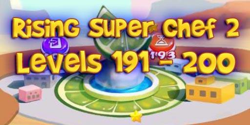 Rising Super Chef 2 – Level 191 – 200 Guide
