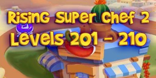 Rising Super Chef 2 – Level 201 – 210 Guide