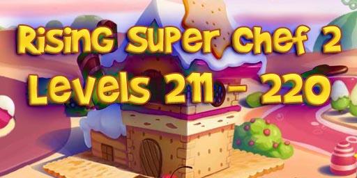 Rising Super Chef 2 – Level 211 – 220 Guide