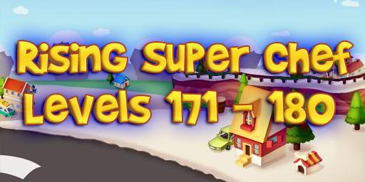 Rising Super Chef – Level 171 – 180 Guide