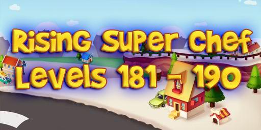 Rising Super Chef – Level 181 – 190 Guide