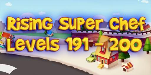 Rising Super Chef – Level 191 – 200 Guide