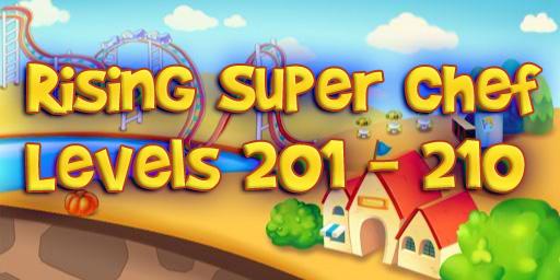 Rising Super Chef – Level 201 – 210 Guide