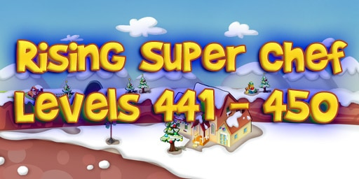 Rising Super Chef – Level 441 – 450 Guide