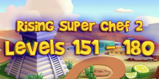 Rising Super Chef 2 Level 151-180 Guide