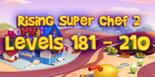 Rising Super Chef 2 Level 181-210 Guide