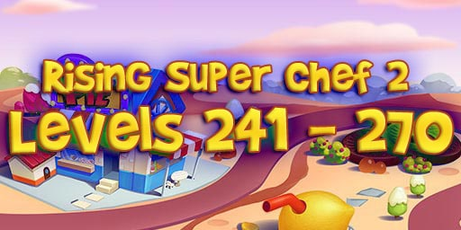 Rising Super Chef 2 – Level 241 – 270