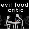 Evil Food Critic