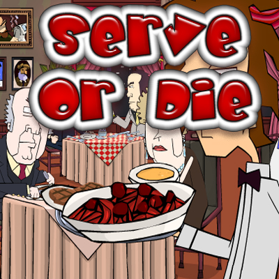 Serve Or Die